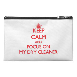 Keep Calm and focus on My Dry Cleaner Travel Accessory Bag
