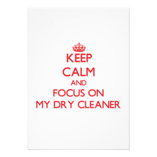 Keep Calm and focus on My Dry Cleaner Personalized Announcements