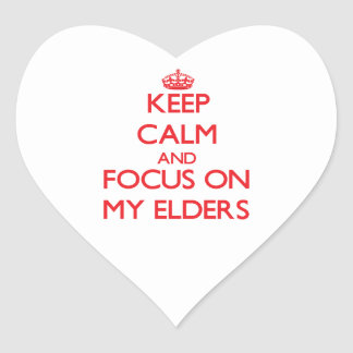Keep Calm and focus on MY ELDERS Heart Sticker