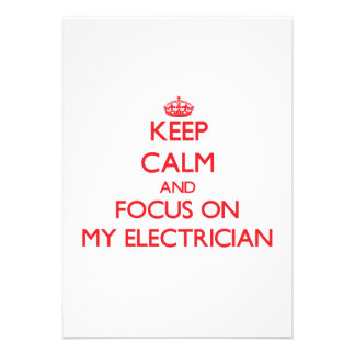 Keep Calm and focus on MY ELECTRICIAN Personalized Invite