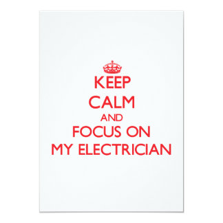 Keep Calm and focus on MY ELECTRICIAN 5x7 Paper Invitation Card