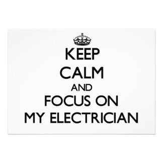 Keep Calm and focus on MY ELECTRICIAN Custom Invites