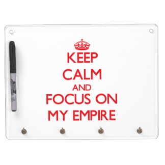 Keep Calm and focus on MY EMPIRE Dry-Erase Whiteboard