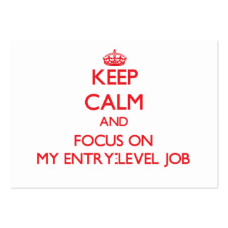 Keep Calm and focus on MY ENTRY-LEVEL JOB Large Business Cards (Pack Of 100)