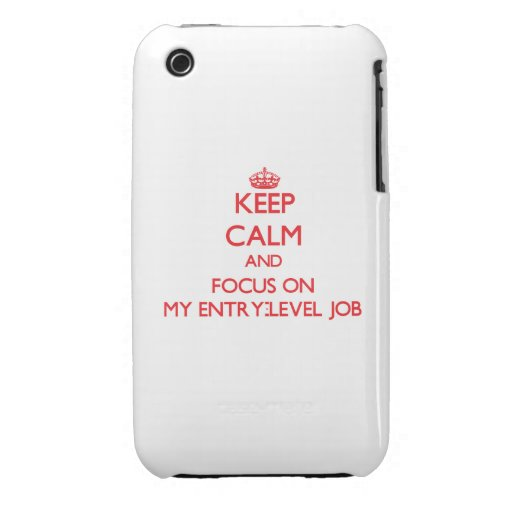 Keep Calm and focus on MY ENTRY-LEVEL JOB Case-Mate iPhone 3 Case
