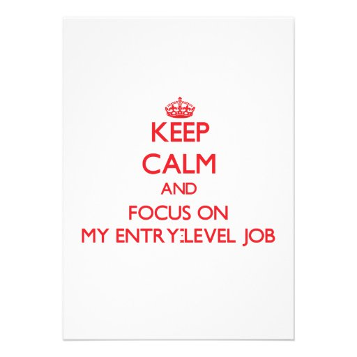Keep Calm and focus on MY ENTRY-LEVEL JOB Custom Announcement