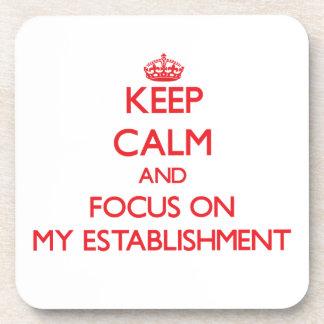 Keep Calm and focus on MY ESTABLISHMENT Coaster