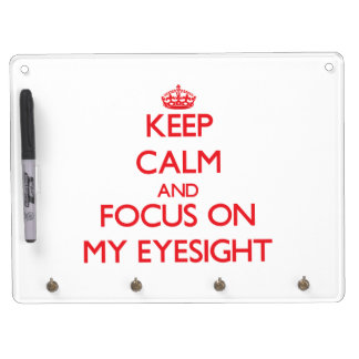 Keep Calm and focus on MY EYESIGHT Dry Erase Boards