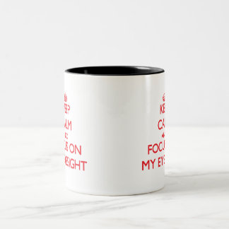 Keep Calm and focus on MY EYESIGHT Mugs