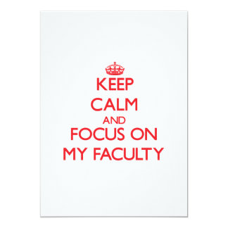Keep Calm and focus on My Faculty 5x7 Paper Invitation Card