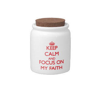Keep Calm and focus on My Faith Candy Jars