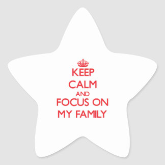 Keep Calm and focus on My Family Star Stickers