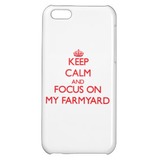 Keep Calm and focus on My Farmyard Cover For iPhone 5C