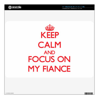 """Keep Calm and focus on My Fiance Skins For 11"""" MacBook Air"""
