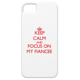 Keep Calm and focus on My Fiancee iPhone 5 Cases