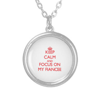 Keep Calm and focus on My Fiancee Pendants