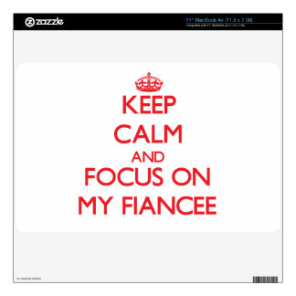 Keep Calm and focus on My Fiancee Skin For MacBook Air