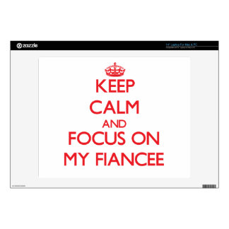 Keep Calm and focus on My Fiancee Skins For Laptops