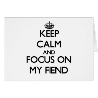 Keep Calm and focus on My Fiend Stationery Note Card