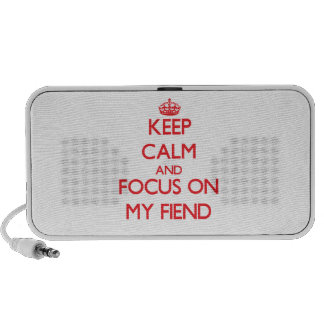 Keep Calm and focus on My Fiend Laptop Speaker