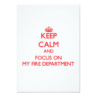 Keep Calm and focus on My Fire Department 5x7 Paper Invitation Card