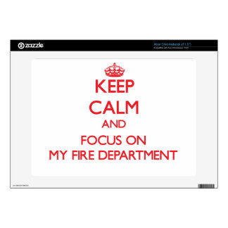 Keep Calm and focus on My Fire Department Skin For Acer Chromebook