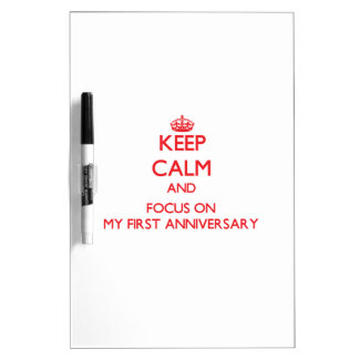 Keep Calm and focus on My First Anniversary Dry-Erase Board