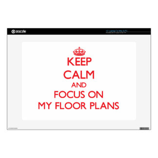 Keep Calm and focus on My Floor Plans Laptop Decals