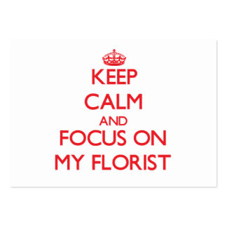 Keep Calm and focus on My Florist Large Business Cards (Pack Of 100)
