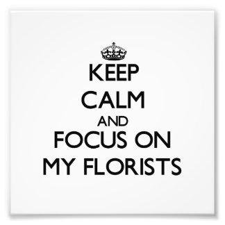 Keep Calm and focus on My Florists Photo Art