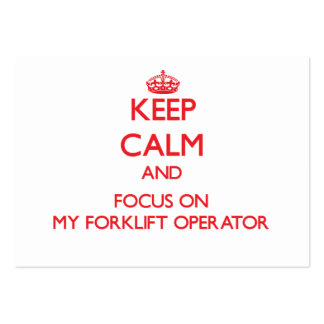 Keep Calm and focus on My Forklift Operator Large Business Cards (Pack Of 100)