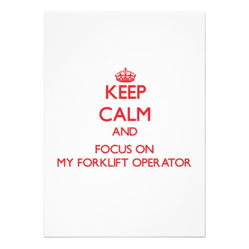 Keep Calm and focus on My Forklift Operator Announcements