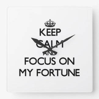 Keep Calm and focus on My Fortune Wallclocks
