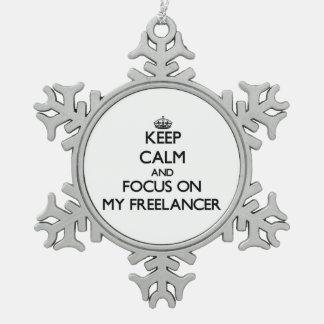 Keep Calm and focus on My Freelancer Ornaments