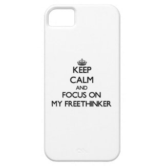Keep Calm and focus on My Freethinker iPhone 5 Cover