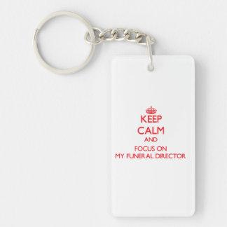 Keep Calm and focus on My Funeral Director Acrylic Keychain
