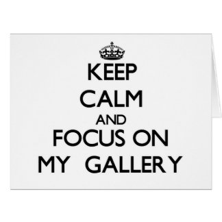 Keep Calm and focus on My  Gallery Large Greeting Card