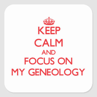 Keep Calm and focus on My Geneology Square Stickers