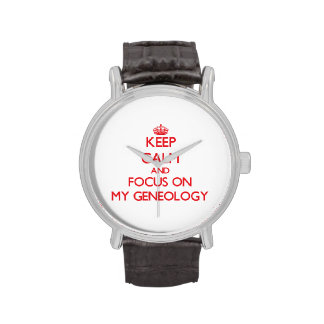 Keep Calm and focus on My Geneology Wristwatch