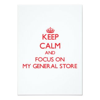Keep Calm and focus on My General Store 5x7 Paper Invitation Card