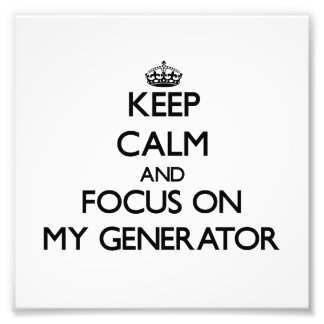 Keep Calm and focus on My Generator Photographic Print