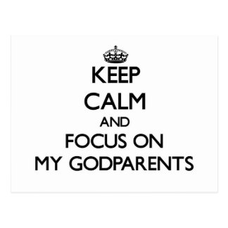 Keep Calm and focus on My Godparents Postcard