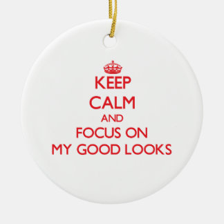 Keep Calm and focus on My Good Looks Christmas Tree Ornament