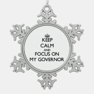 Keep Calm and focus on My Governor Snowflake Pewter Christmas Ornament