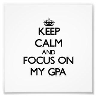 Keep Calm and focus on My Gpa Photograph
