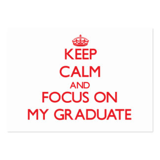 Keep Calm and focus on My Graduate Business Card Template