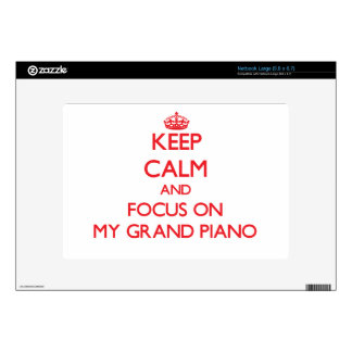 Keep Calm and focus on My Grand Piano Decal For Netbook