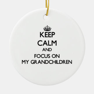Keep Calm and focus on My Grandchildren Christmas Tree Ornaments