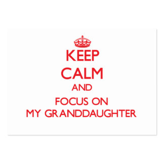 Keep Calm and focus on My Granddaughter Large Business Cards (Pack Of 100)