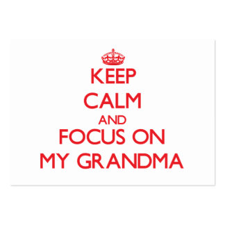 Keep Calm and focus on My Grandma Business Card Template